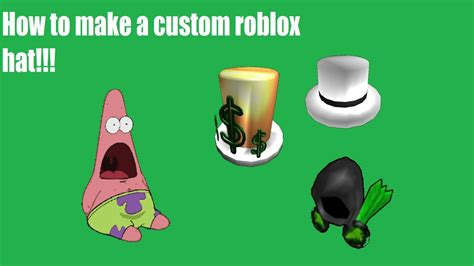 HOW TO MAKE A CUSTOM ROBLOX HAT 2017 STILL WORKING